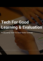 Tech for Good Learning and Evaluation