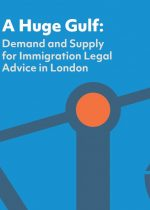 A Huge Gulf: Demand and Supply for Immigration Legal Advice in London